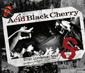 2015 livehouse tour S-エスー【Blu-ray】 [ Acid Black…
