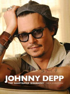 JOHNNY DEPP:THE ILLUSTRATED BIOGRAPHY(P) [ NICK JOHNSTONE ]