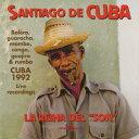 サンティアーゴ・デ・クーバ1992、息づくソンの伝統 [ (V.A.) ]