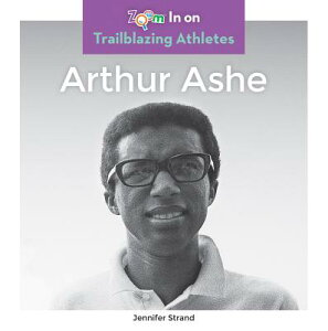 Arthur Ashe ARTHUR ASHE (Trailblazing Athletes) [ Jennifer Strand ]