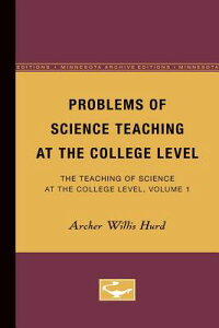 Problems of Science Teaching at the College Level: The Teaching of Science at the College Level, Vol PROBLEMS OF SCIENCE TEACHING A (College Problems) [ Archer Hurd ]