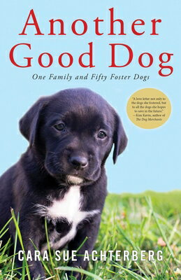 Another Good Dog: One Family and Fifty Foster Dogs画像