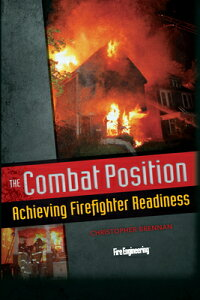 The Combat Position: Achieving Firefighter Readiness COMBAT POSITION [ Christopher Brennan ]