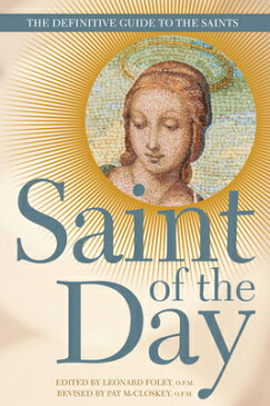 Saint of the Day: The Definitive Guide to the Saints ST OF THE DAY [ Leonard Foley ]