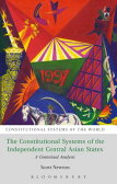 The Constitutional Systems of the Independent Central Asian States: A Contextual Analysis [ Scott Newton ]