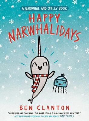 洋書, BOOKS FOR KIDS Happy Narwhalidays (a Narwhal and Jelly Book 5) HAPPY NARWHALIDAYS (A NARWHAL Narwhal and Jelly Book Ben Clanton