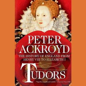 Tudors: The History of England from Henry VIII to Elizabeth I TUDORS 15D (History of England) [ Peter Ackroyd ]