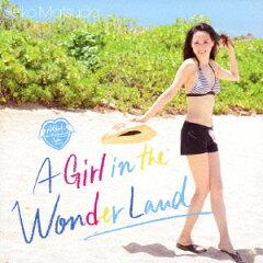 【楽天ブックスならいつでも送料無料】A Girl in the Wonder Land(初回限定盤A CD+DVD) [ ...