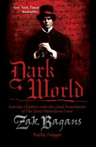 Dark World: Into the Shadows with the Lead Investigator of the Ghost Adventures Crew DARK WORLD [ Zak Bagans ]