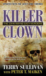 Killer Clown: The John Wayne Gacy Murders KILLER CLOWN [ Terry Sullivan ]