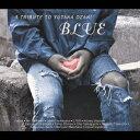 """BLUE"" A TRIBUTE TO YUTAKA OZAKI [ (オムニバス) ]"