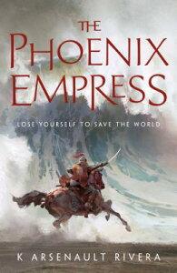 The Phoenix Empress PHOENIX EMPRESS (Ascendant) [ K. Arsenault Rivera ]