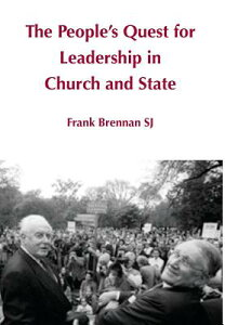 The People's Quest for Leadership in Church and State PEOPLES QUEST FOR LEADERSHIP I [ Frank Brennan ]