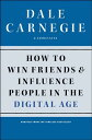 How to Win Friends and Influence People in the Digital Age HT WIN FRIENDS & INFLUENCE PEO [ Dale ...