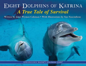 Eight Dolphins of Katrina: A True Tale of Survival 8 DOLPHINS OF KATRINA [ Janet Wyman Coleman ]