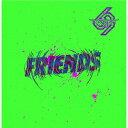 FRIENDS [ NAMBA69 ]