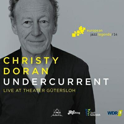 【輸入盤】Undercurrent: Live At Theater Gutersloh [ Christy Doran ]