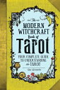 The Modern Witchcraft Book of Tarot: Your Complete Guide to Understanding the Tarot MODERN WITCHC...