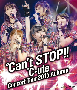 ℃-uteコンサートツアー2015秋 〜℃an't STOP!!〜【Blu-ray】 [ ℃-…
