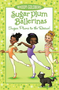 Sugar Plums to the Rescue! SUGAR PLUM BALLERINAS SUGAR PL (Sugar Plum Ballerinas (Quality)) [ Whoopi Goldberg ]