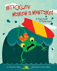 Stickley Makes a Mistake!: A Frog's Guide to Trying Again STICKLEY MAKES A MISTAKE [ Brenda Miles ]