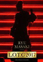 Ryu Masaki Concert 「L.O.T.C 2017」【Blu-ray】 [ 龍真咲 ]