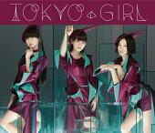 TOKYO GIRL (初回限定盤 CD+DVD)