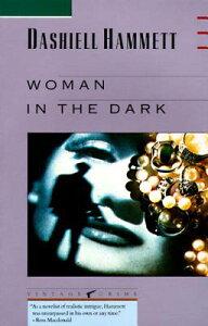 WOMAN IN THE DARK(B) [ DASHIELL HAMMETT ]