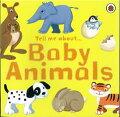【バーゲン本】 Tell me about...Baby Animals [洋書]