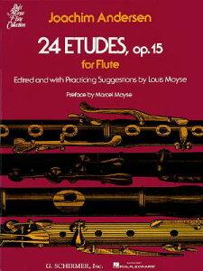 24 Etudes of Flutes, Op. 15 24 ETUDES OF FLUTES OP 15 (Louis Moyse Flute Collection) [ Joachim Andersen ]