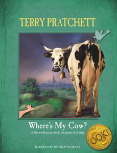 Where's My Cow? WHERES MY COW (Discworld Novels (Hardcover)) [ Terry Pratchett ]