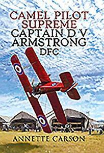 Camel Pilot Supreme: Captain D V Armstrong Dfc CAMEL PILOT SUPREME [ Annette Carson ]