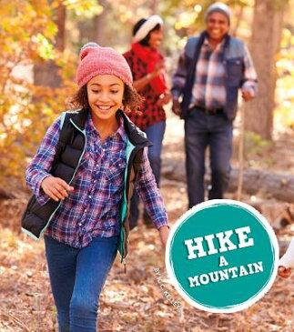 Hike a Mountain AMAZING ADV HIKE A MOUNTAIN (Amazing Adventures) [ K. C. Kelley ]