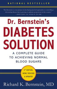 Dr. Bernstein's Diabetes Solution: The Complete Guide to Achieving Normal Blood Sugars DR BERNSTEINS DIABETES SOLUTIO [ Richard K. Bernstein ]