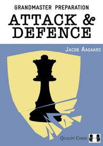 Grandmaster Preparation: Attack & Defence GRANDMASTER PREPARATION ATTACK (Grandmaster Preparation) [ Jacob Aagaard ]