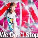 西野カナ(愛称カナやん)のシングル曲「We Don't Stop」のジャケット写真。