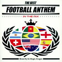 THE BEST FOOTBALL ANTHEM IN THE MIX Mixed By DJ MAGIC DRAGON [CD]