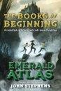 The Emerald Atlas EMERALD ATLAS (Books of Beginning) [ John Stephens ]