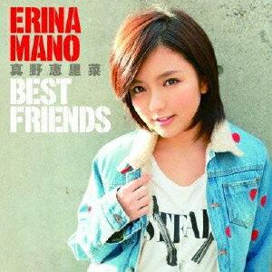 【送料無料】BEST FRIENDS(CD+DVD) [ 真野恵里菜 ]