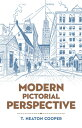 Modern Pictorial Perspective MODERN PICT PERSPECTIVE (Dover Art Instruction) [ T. Heaton Cooper ]