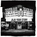 YOUR STORY (初回限定盤 4CD+DVD) [ JUJU ]