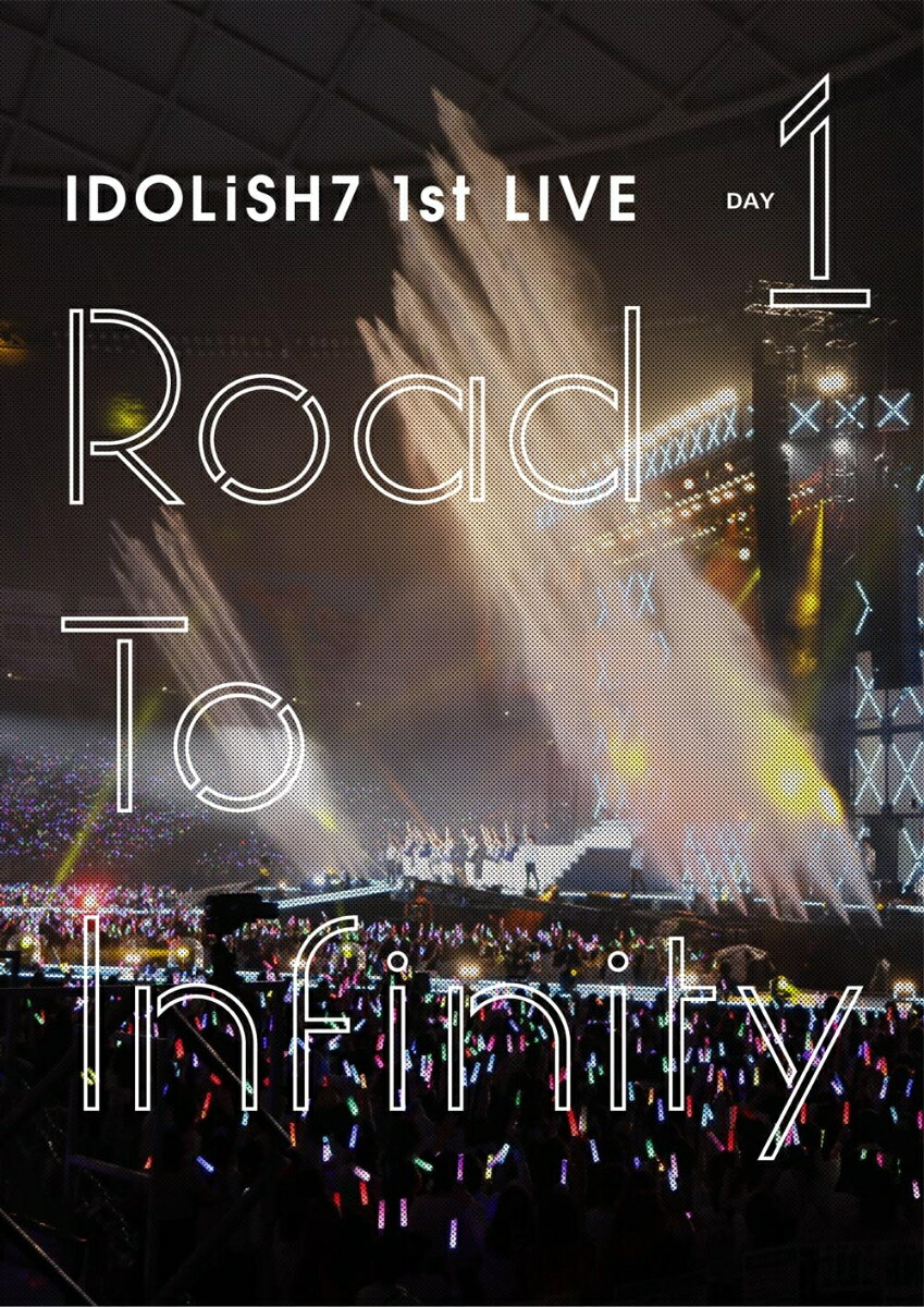 アイドリッシュセブン 1st LIVE「Road To Infinity」 DVD Day1