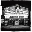 YOUR STORY [ JUJU ]