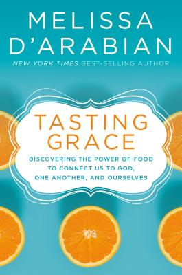 Tasting Grace: Discovering the Power of Food to Connect Us to God, One Another, and Ourselves画像