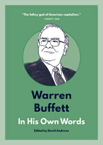 Warren Buffett: In His Own Words WARREN BUFFETT IN HIS OWN WORD (In Their Own Words) [ David Andrews ]