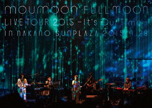 moumoon FULLMOON LIVE TOUR 2015 -It's Our Time- IN NAKANO SUNPLAZA 2015.9.28【Blu-ray】画像