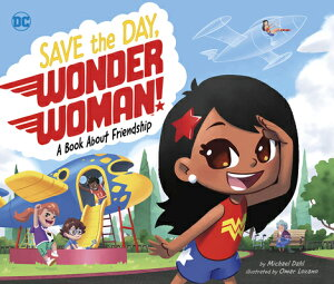 Save the Day, Wonder Woman!: A Book about Friendship SAVE THE DAY WONDER WOMAN (DC Super Heroes) [ Omar Lozano ]