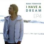 馬場俊英 EP4〜I HAVE A DREAM [ 馬場俊英 ]