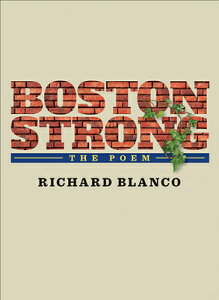 Boston Strong: The Poem to Benefit the One Fund Boston BOSTON STRONG [ Richard Blanco ]