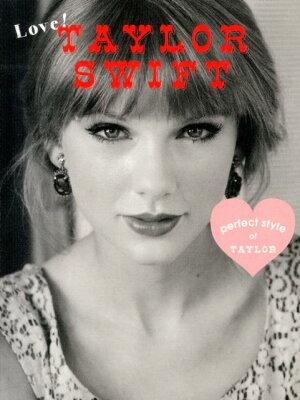 【送料無料】Love! TAYLOR SWIFT [ マーブルブックス編集部 ]